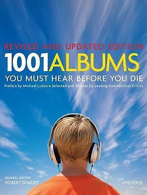 1001 Albums You Must Hear Before You Die: Revised and Updated Edition by