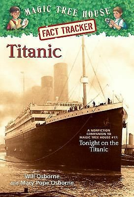 Magic Tree House Fact Tracker #7: Titanic: A Nonfiction Companion to Magic Tree