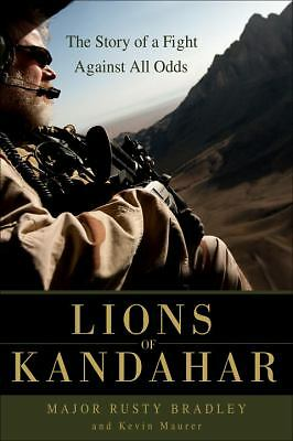 Lions of Kandahar: The Story of a Fight Against All Odds - Rusty Bradley, Kevin