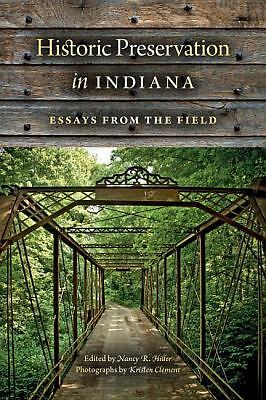 Historic Preservation in Indiana: Essays from the Field -  - Very Good Condition