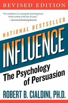Influence: The Psychology of Persuasion (Collins Business Essentials) - Robert B