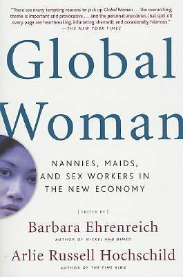 Global Woman: Nannies, Maids, and Sex Workers in the New Economy -  - New Condit