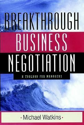 Breakthrough Business Negotiation: A Toolbox for Managers - Watkins, Michael - N