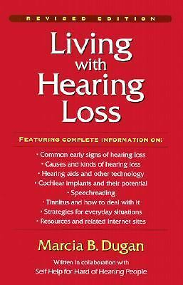 Living with Hearing Loss, Dugan, Marcia B., Acceptable Book