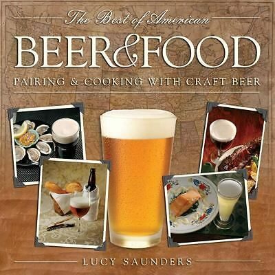 The Best of American Beer and Food: Pairing & Cooking with Craft Beer, Saunders,
