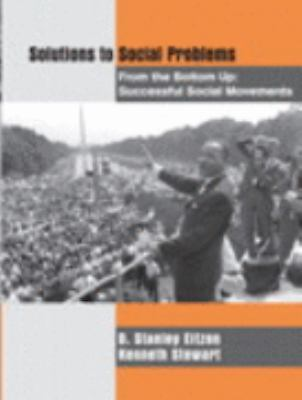 Solutions to Social Problems from the Bottom Up: Successful Social Movements, ,
