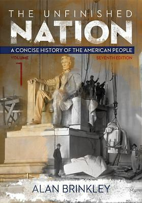 The Unfinished Nation: A Concise History of the American People Volume 1, Brinkl