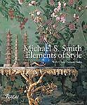 Michael S. Smith: Elements of Style - Dorrans Saeks, Diane, Smith, Michael - New