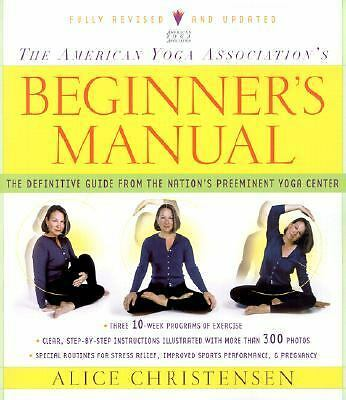 The American Yoga Association Beginner's Manual Fully Revised and Updated - Chri