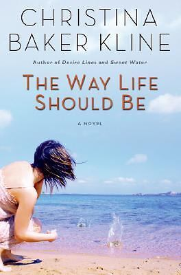 The Way Life Should Be - Kline, Christina Baker - Very Good Condition