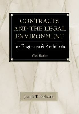 Contracts and the Legal Environment for Engineers and Architects, Bockrath,Josep