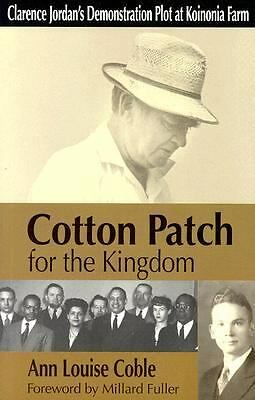 Cotton Patch for the Kingdom: Clarence Jordan's Demonstration Plot at Koinonia F