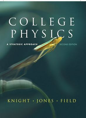 College Physics: A Strategic Approach (2nd Edition), Field, Stuart, Jones, Brian