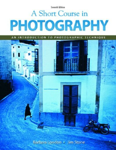 A Short Course In Photography, Stone, Jim, London, Barbara, Good Book