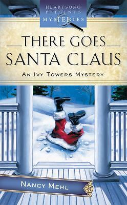 There Goes Santa Claus (Ivy Towers Mystery #4) (Heartsong Presents Mysteries #33