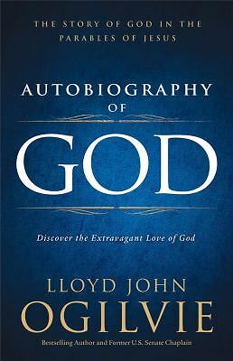Autobiography of God: Discover the Extravagant Love of God, Ogilvie, Lloyd John,