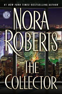 The Collector by Nora Roberts,Brand New,First Edition (2014, Hardcover)