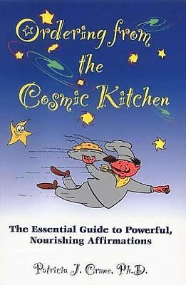 Ordering from the Cosmic Kitchen: The Essential Guide to Powerful, Nourishing Af