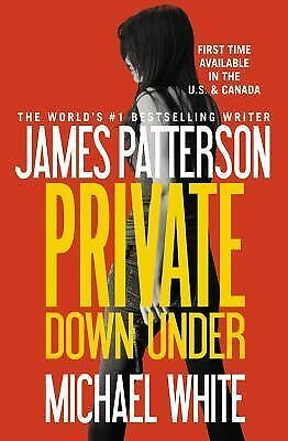 Private Down Under, White, Michael, Patterson, James, Good Book