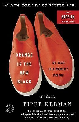 Orange Is the New Black: My Year in a Women's Prison - Piper Kerman - Good Condi