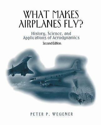 What Makes Airplanes Fly?: History, Science, and Applications of Aerodynamics (L