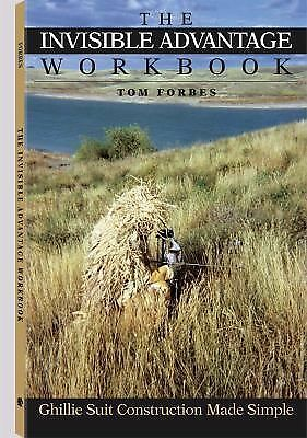 The Invisible Advantage Workbook: Ghillie Suit Construction Made Simple by Forb