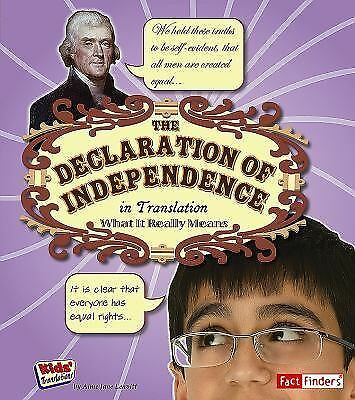 The Declaration of Independence in Translation: What It Really Means (Kids' Tran