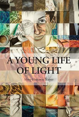 A Young Life of Light, Harry Hathaway Warner, Excellent Book