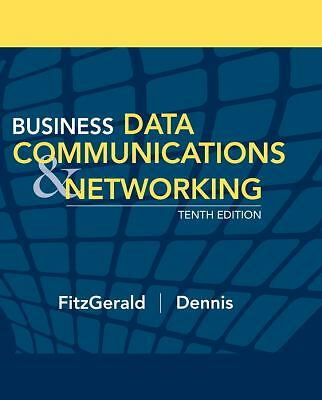 Business Data Communications and Networking - Dennis, Alan, FitzGerald, Jerry -