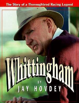 Whittingham: The Story of a Thoroughbred Racing Legend, Jay Hovdey, Good Book