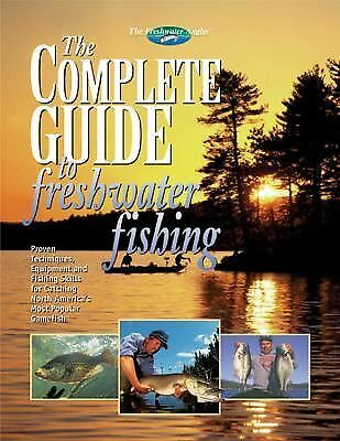 The Complete Guide to Freshwater Fishing (The Freshwater Angler) by Editors of