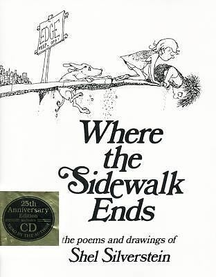 Where the Sidewalk Ends: The Poems and Drawings of Shel Silverstein (25th Annive