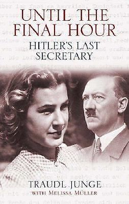 Until the Final Hour: Hitler's Last Secretary - Junge, Traudl - Good Condition