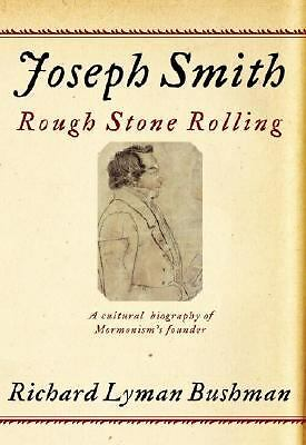 Joseph Smith: Rough Stone Rolling, Bushman, Richard Lyman, Good Book