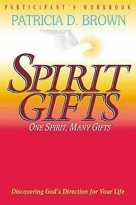 Spirit Gifts Participant's Workbook by Brown, Patricia D.