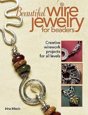 Beautiful Wire Jewelry for Beaders: Creative Wirework Projects for All Levels, M