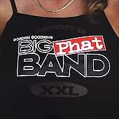 Property Of Gordon Goodwin's Big Phat Band XXL, Goodwin, Gordon Big Phat Band, G