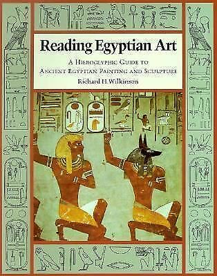 Reading Egyptian Art: A Hieroglyphic Guide to Ancient Egyptian Painting and Scu