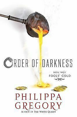 Fools' Gold (Order of Darkness) - Gregory, Philippa - New Condition