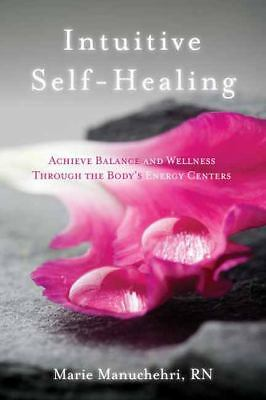 Intuitive Self-Healing: Achieve Balance and Wellness Through the Body's Energy