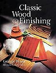 Classic Wood Finishing by George Frank (1999, Paperback, Revised)