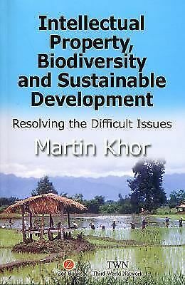 Intellectual Property, Biodiversity and Sustainable Development: Resolving Diffi