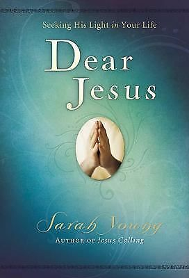 Sarah Young , Dear Jesus: Seeking His Light in Your Life, Sarah Young, Good Book