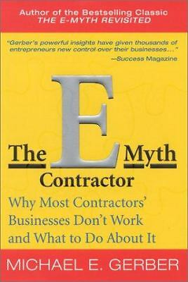 The E-Myth Contractor: Why Most Contractors' Businesses Don't Work and What to D