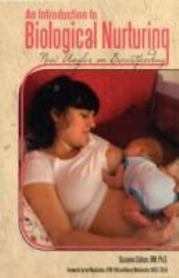 An Introduction to Biological Nurturing: New Angles on Breastfeeding, Colson, Su