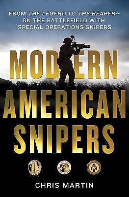 Modern American Snipers: From The Legend to The Reaper---on the Battlefield with