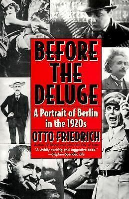 Before the Deluge: A Portrait of Berlin in the 1920s, Friedrich, Otto, Good Book
