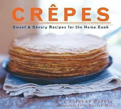 Crepes: Sweet & Savory Recipes for the Home Cook, Lou Seibert Pappas, Good Book