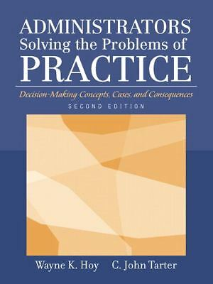 Administrators Solving the Problems of Practice: Decision-Making Concepts, Cases
