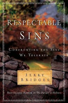 Respectable Sins: Confronting the Sins We Tolerate - Jerry Bridges - Acceptable